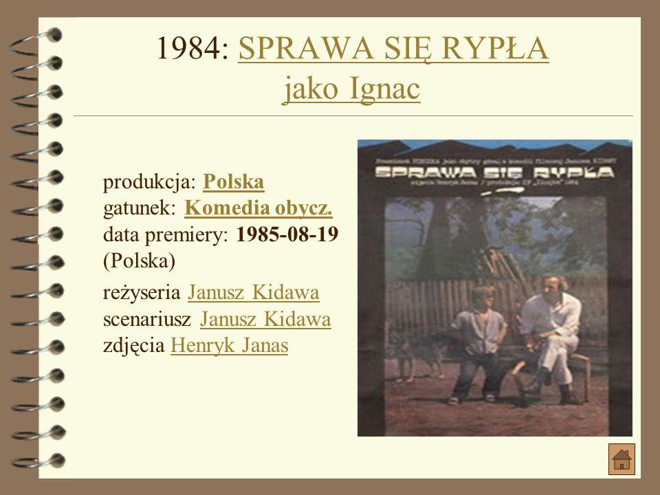 1984: SPRAWA SIĘ RYPŁA jako Ignac