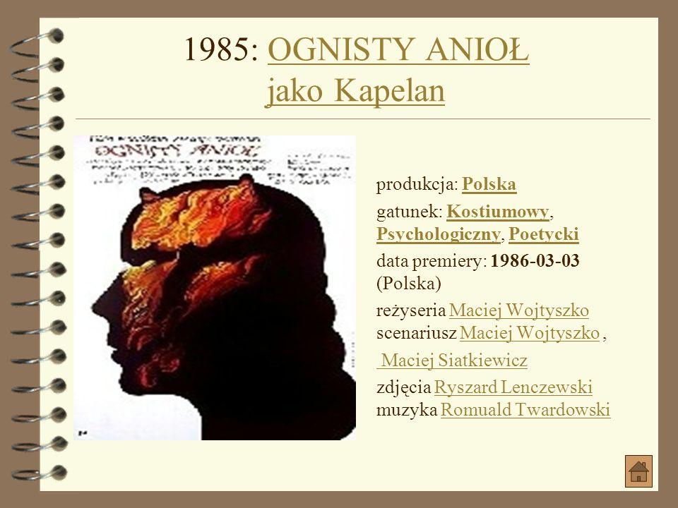 1985: OGNISTY ANIOŁ jako Kapelan