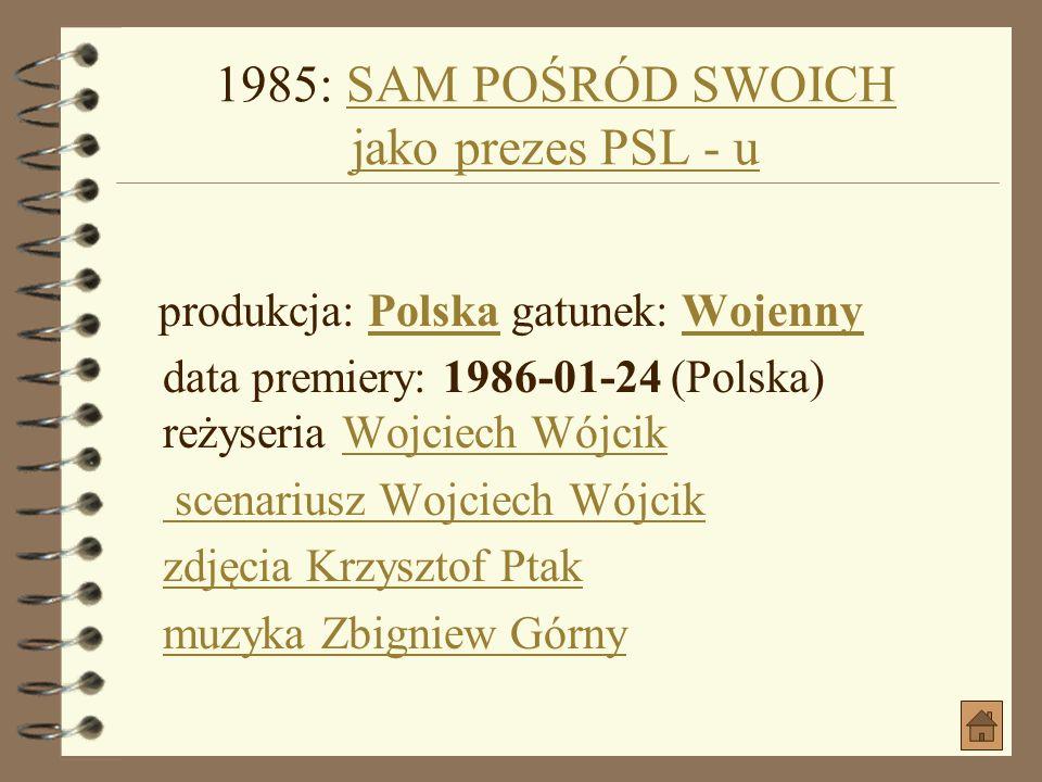1985: SAM POŚRÓD SWOICH jako prezes PSL - u