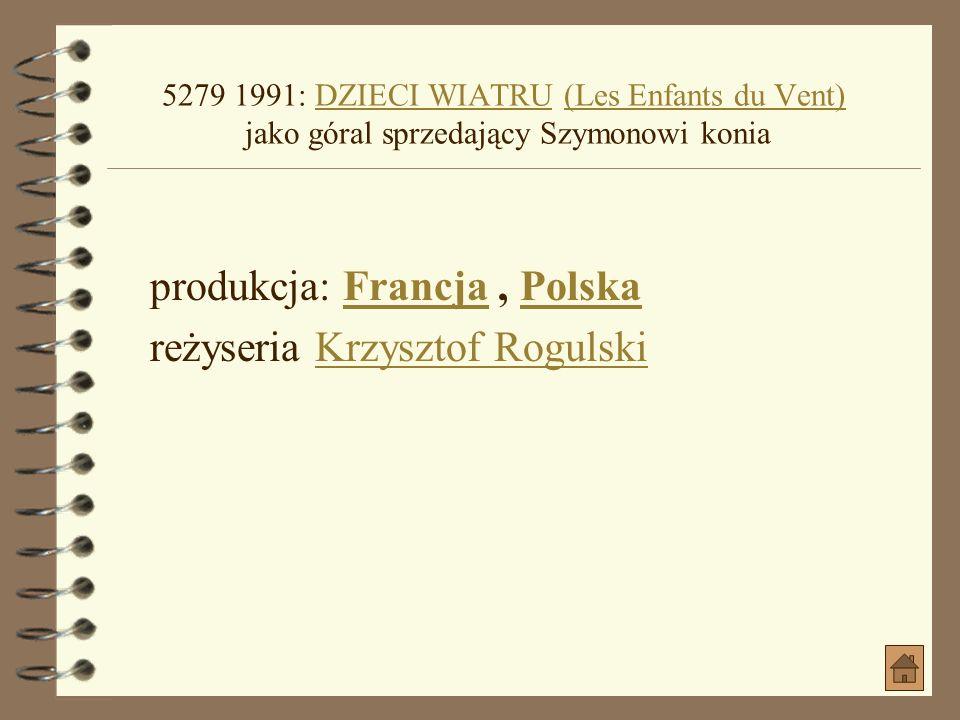 produkcja: Francja , Polska reżyseria Krzysztof Rogulski