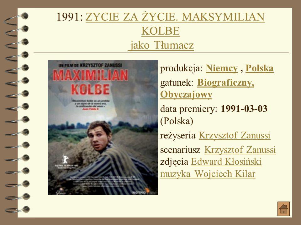 1991: ZYCIE ZA ŻYCIE. MAKSYMILIAN KOLBE jako Tłumacz