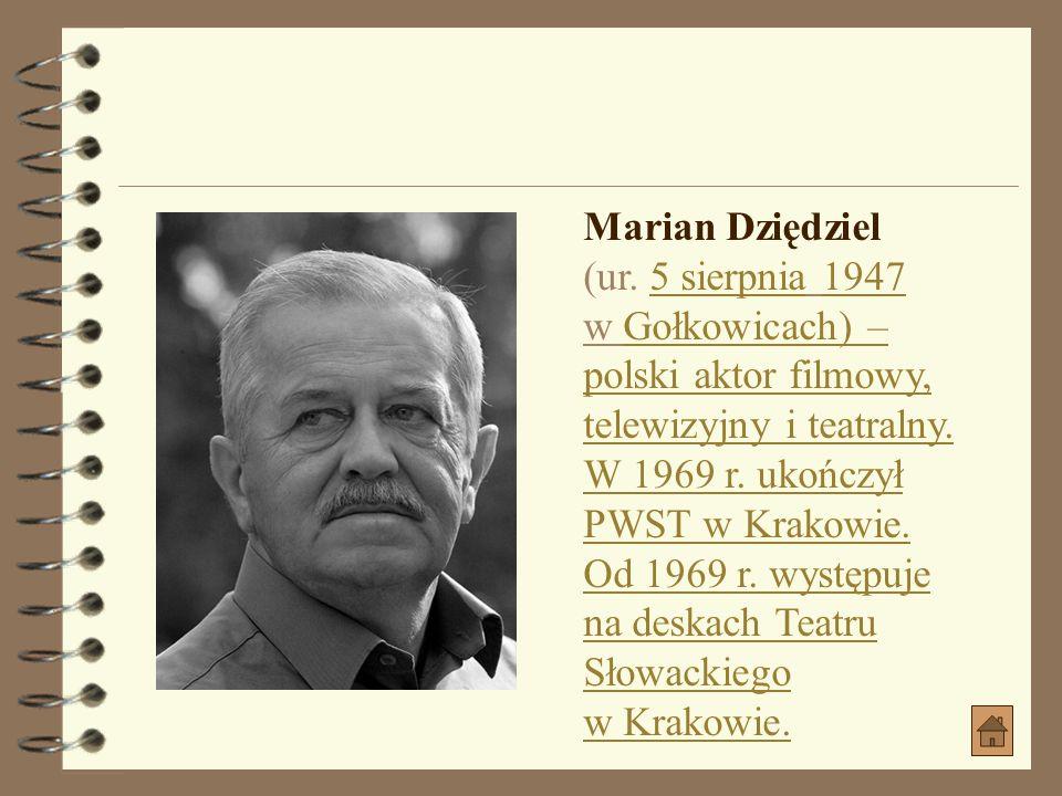 Marian Dziędziel (ur. 5 sierpnia 1947. w Gołkowicach) – polski aktor filmowy, telewizyjny i teatralny.