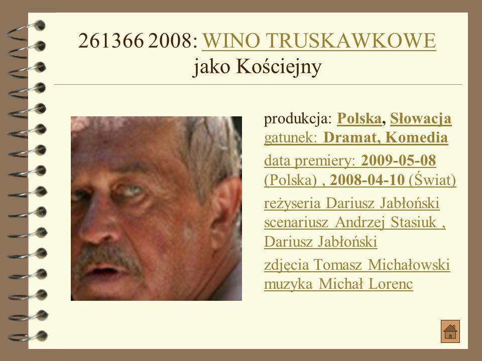 261366 2008: WINO TRUSKAWKOWE jako Kościejny