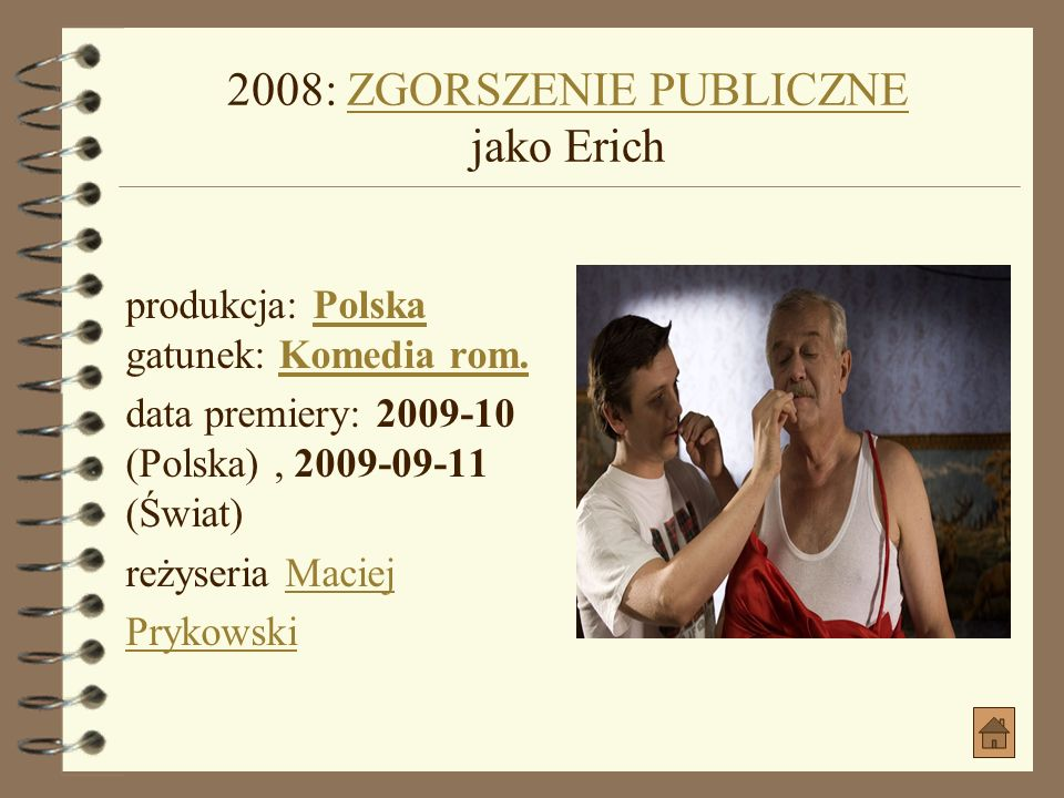 2008: ZGORSZENIE PUBLICZNE jako Erich