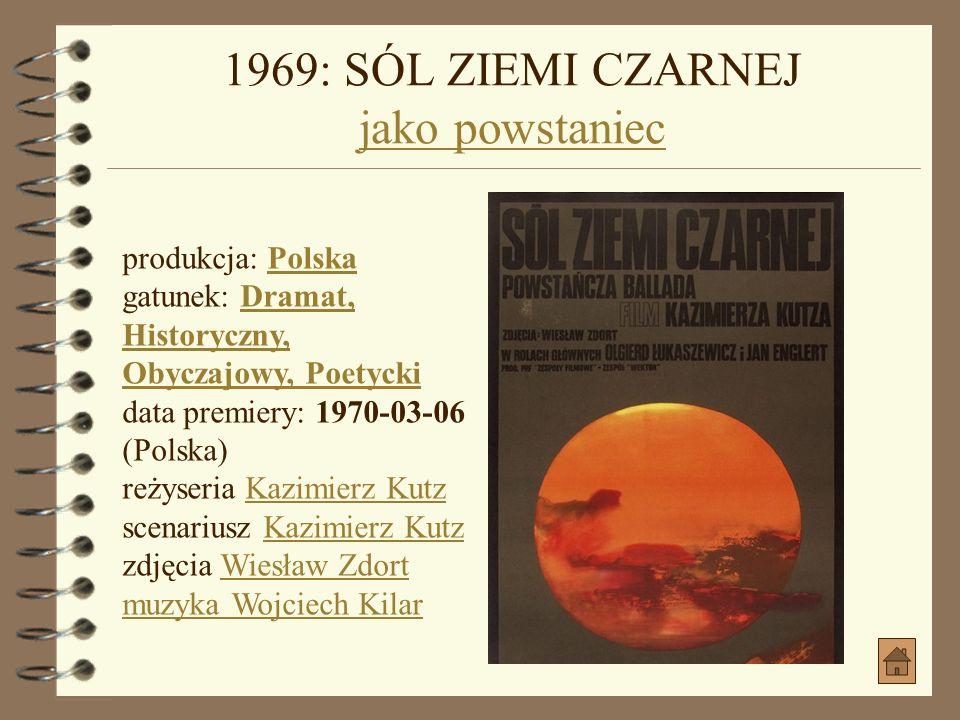 1969: SÓL ZIEMI CZARNEJ jako powstaniec