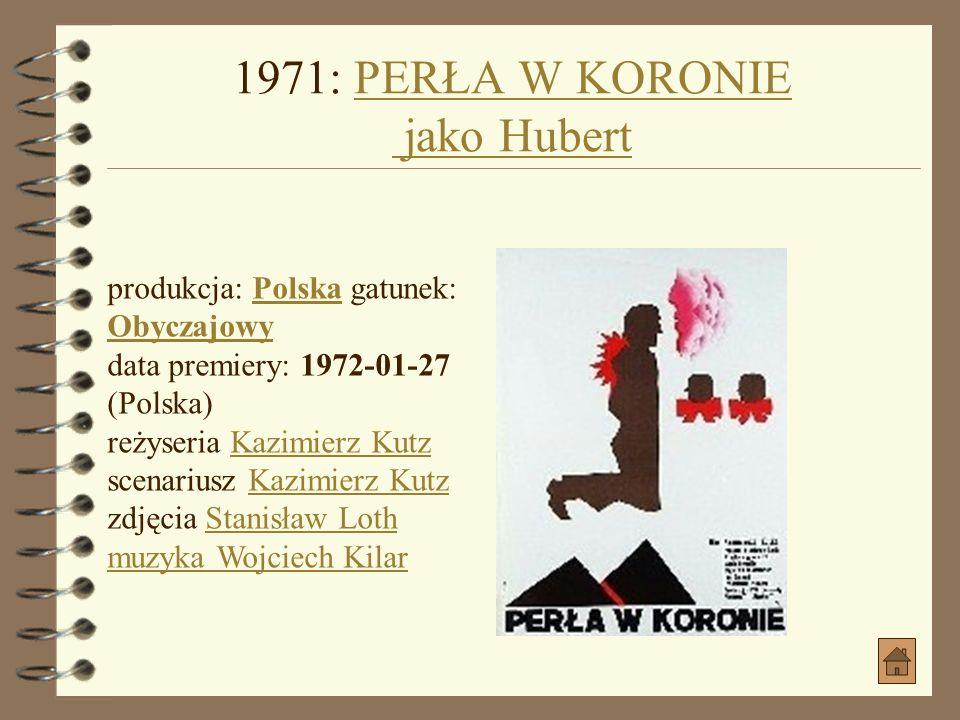1971: PERŁA W KORONIE jako Hubert
