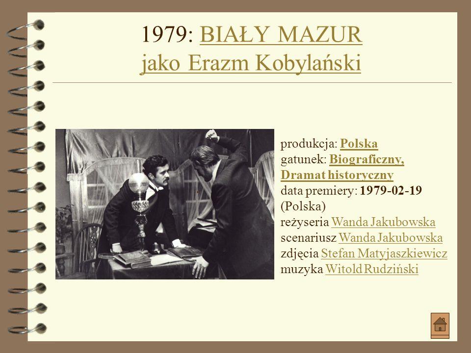 1979: BIAŁY MAZUR jako Erazm Kobylański