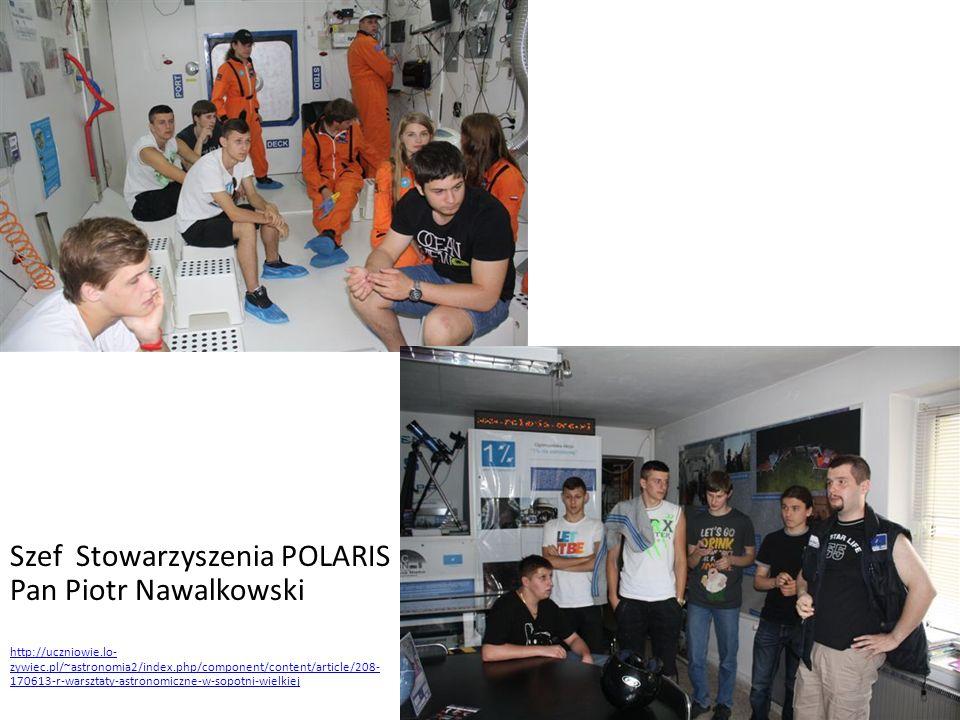 Szef Stowarzyszenia POLARIS Pan Piotr Nawalkowski