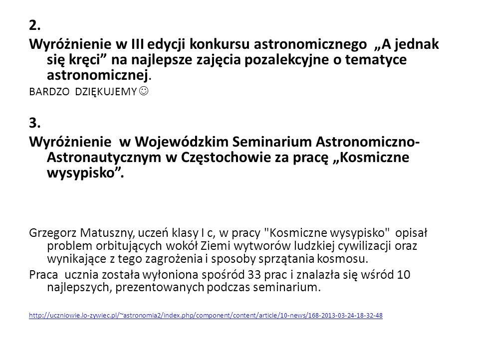 """2. Wyróżnienie w III edycji konkursu astronomicznego """"A jednak się kręci na najlepsze zajęcia pozalekcyjne o tematyce astronomicznej."""