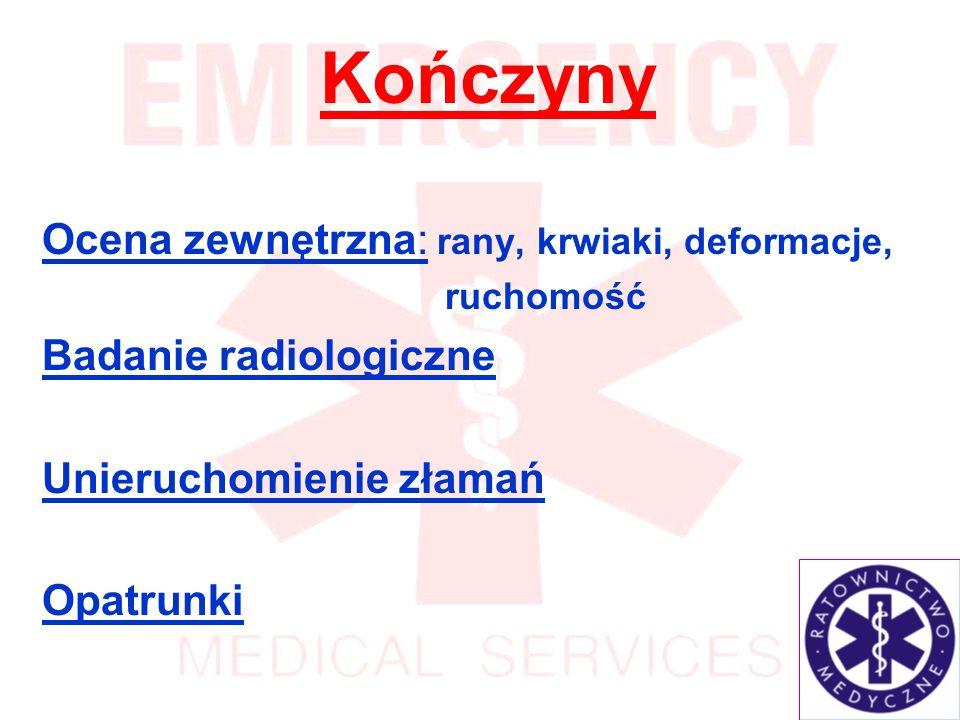 Kończyny Ocena zewnętrzna: rany, krwiaki, deformacje,