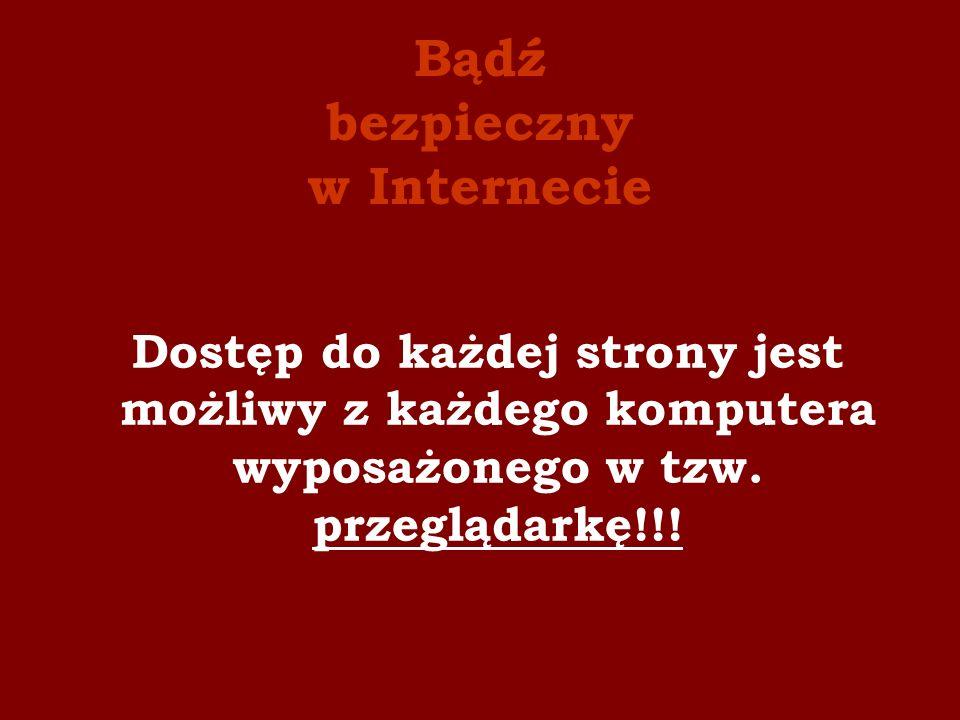Bądź bezpieczny w Internecie