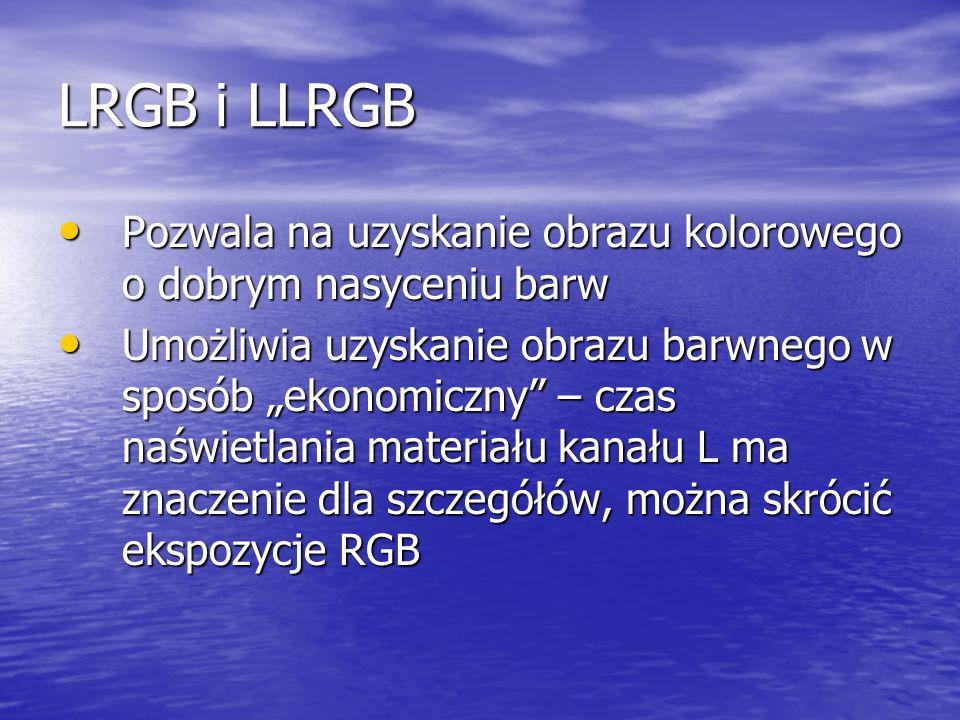 LRGB i LLRGB Pozwala na uzyskanie obrazu kolorowego o dobrym nasyceniu barw.