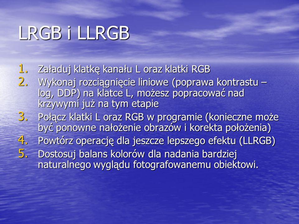 LRGB i LLRGB Załaduj klatkę kanału L oraz klatki RGB