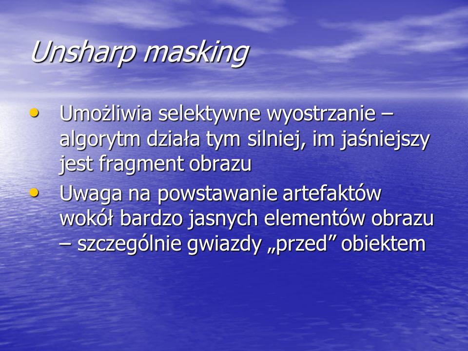 Unsharp maskingUmożliwia selektywne wyostrzanie – algorytm działa tym silniej, im jaśniejszy jest fragment obrazu.
