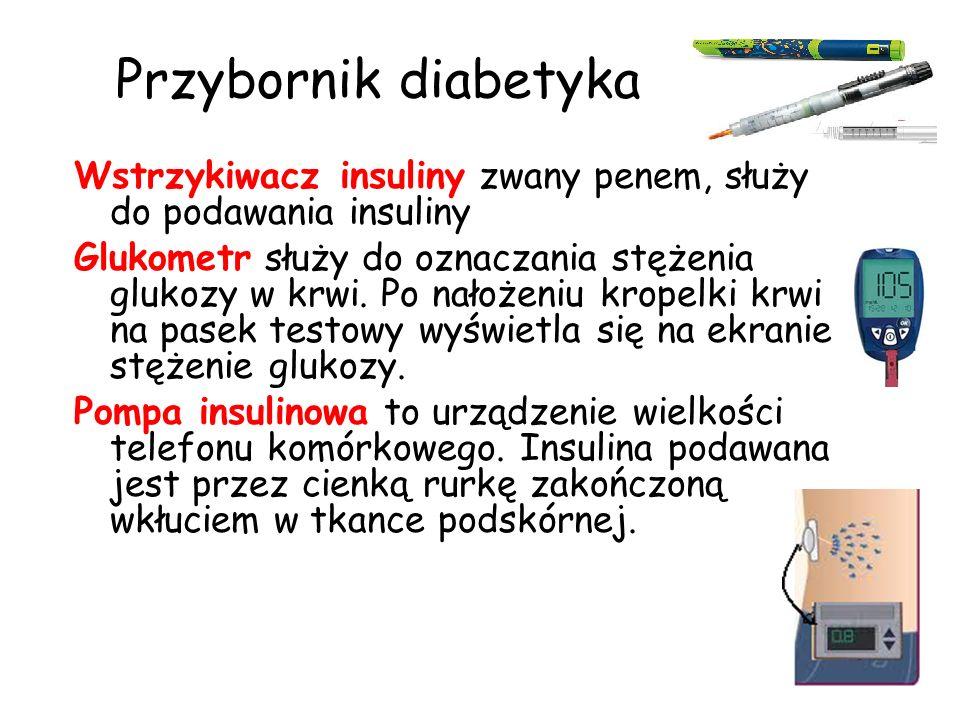 Przybornik diabetyka Wstrzykiwacz insuliny zwany penem, służy do podawania insuliny.