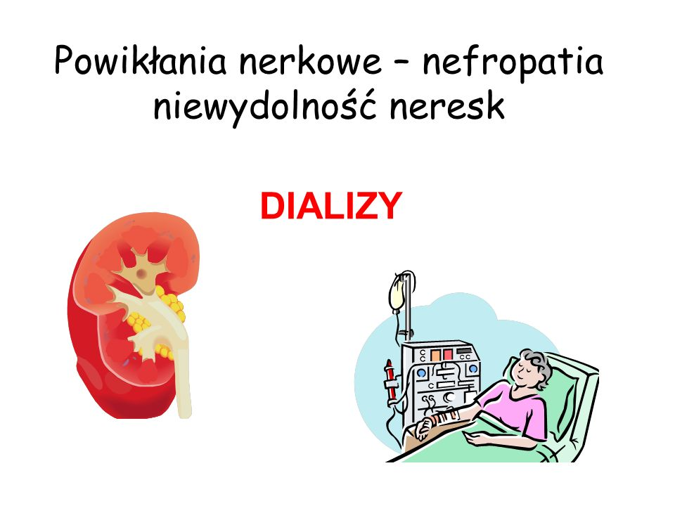 Powikłania nerkowe – nefropatia niewydolność neresk