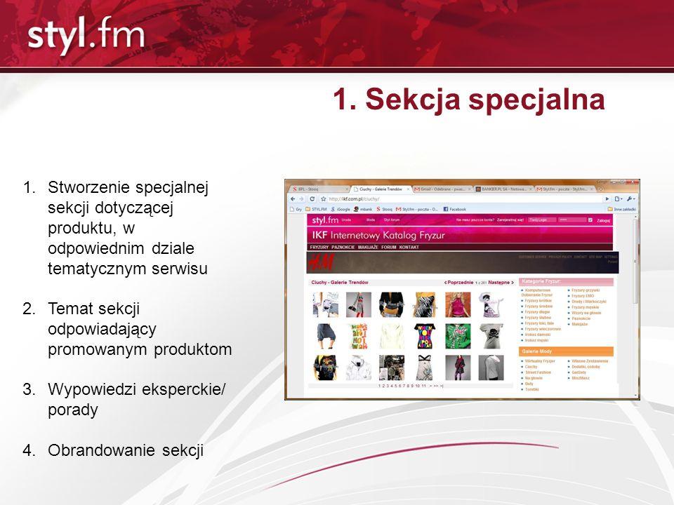 1. Sekcja specjalna Stworzenie specjalnej sekcji dotyczącej produktu, w odpowiednim dziale tematycznym serwisu.