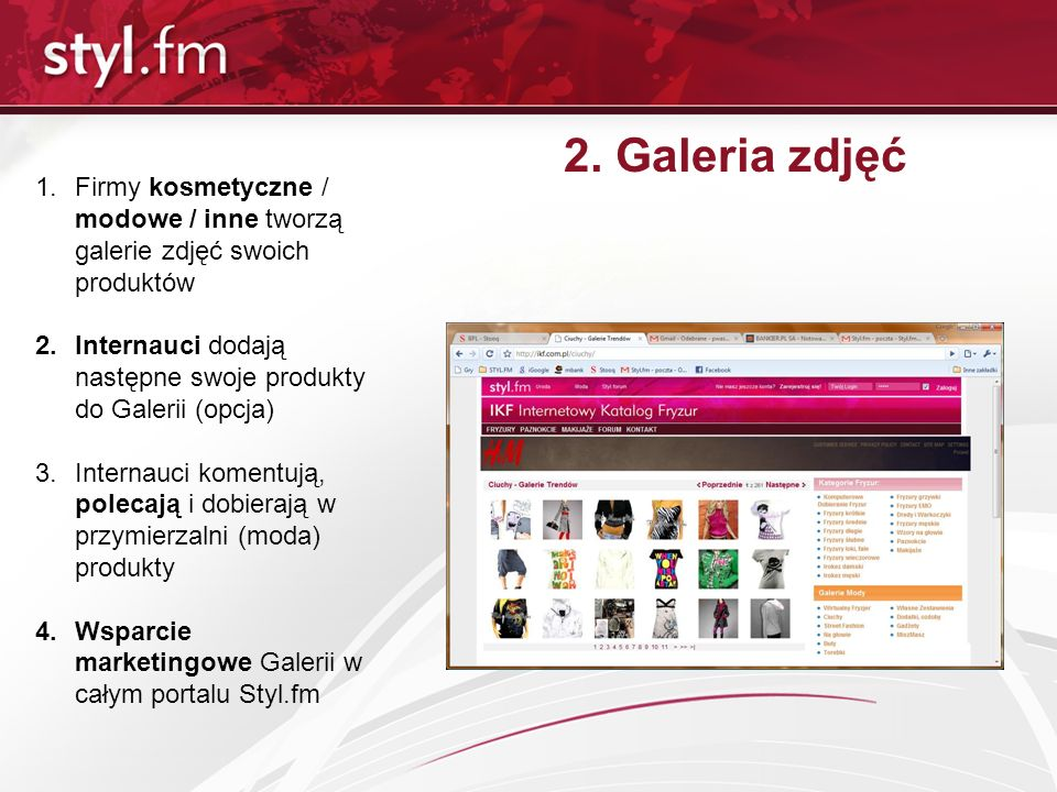 2. Galeria zdjęć Firmy kosmetyczne / modowe / inne tworzą galerie zdjęć swoich produktów.