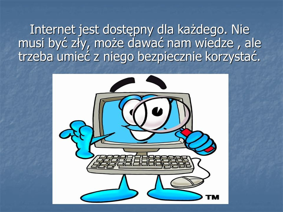 Internet jest dostępny dla każdego
