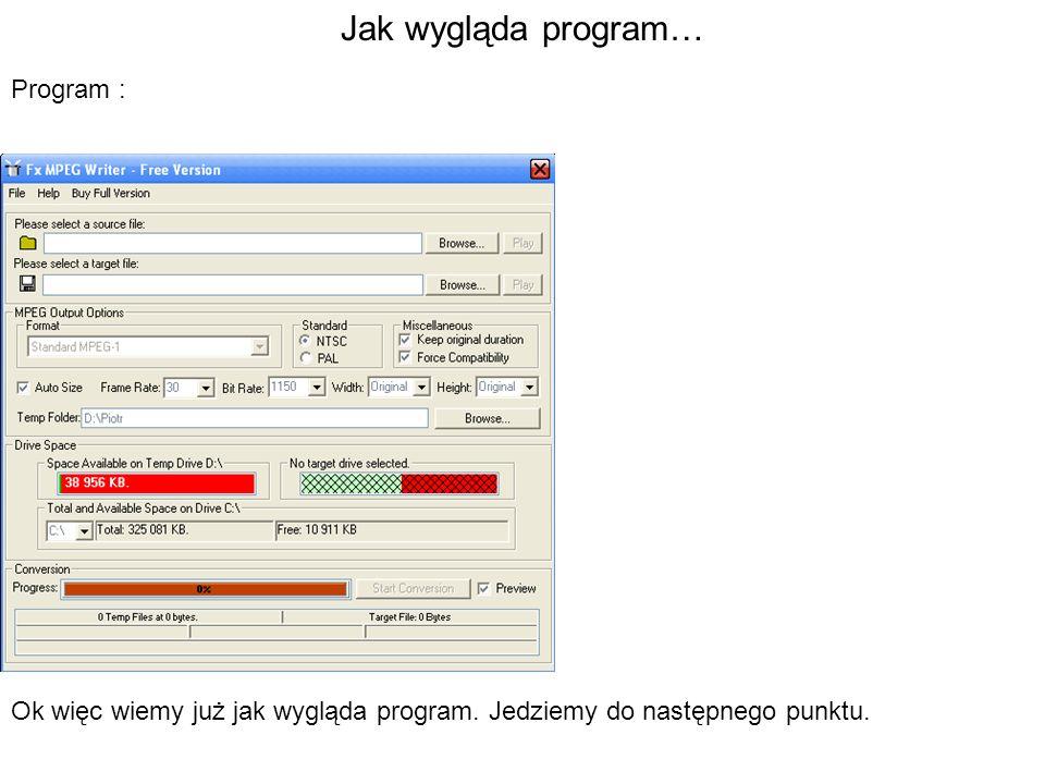Jak wygląda program… Program :