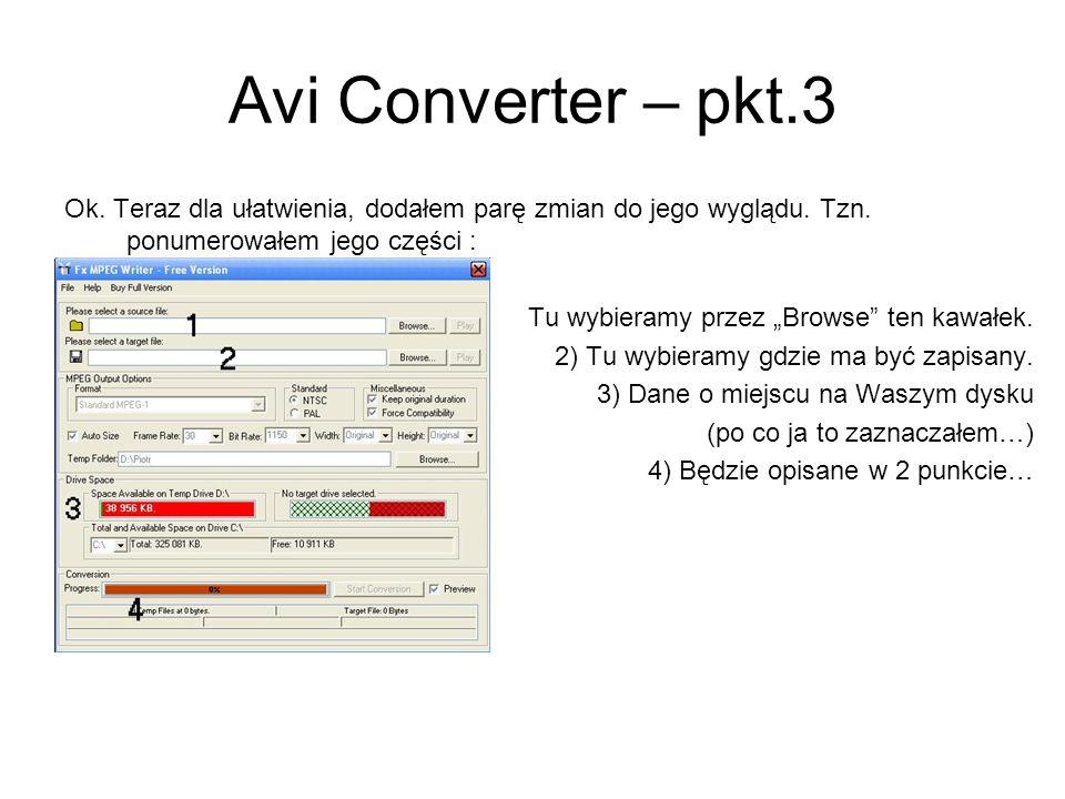 Avi Converter – pkt.3 Ok. Teraz dla ułatwienia, dodałem parę zmian do jego wyglądu. Tzn. ponumerowałem jego części :