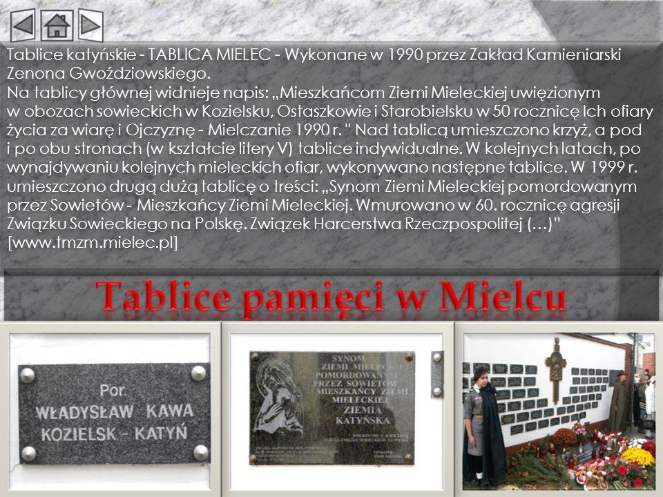 """Tablice katyńskie - TABLICA MIELEC - Wykonane w 1990 przez Zakład Kamieniarski Zenona Gwoździowskiego. Na tablicy głównej widnieje napis: """"Mieszkańcom Ziemi Mieleckiej uwięzionym"""