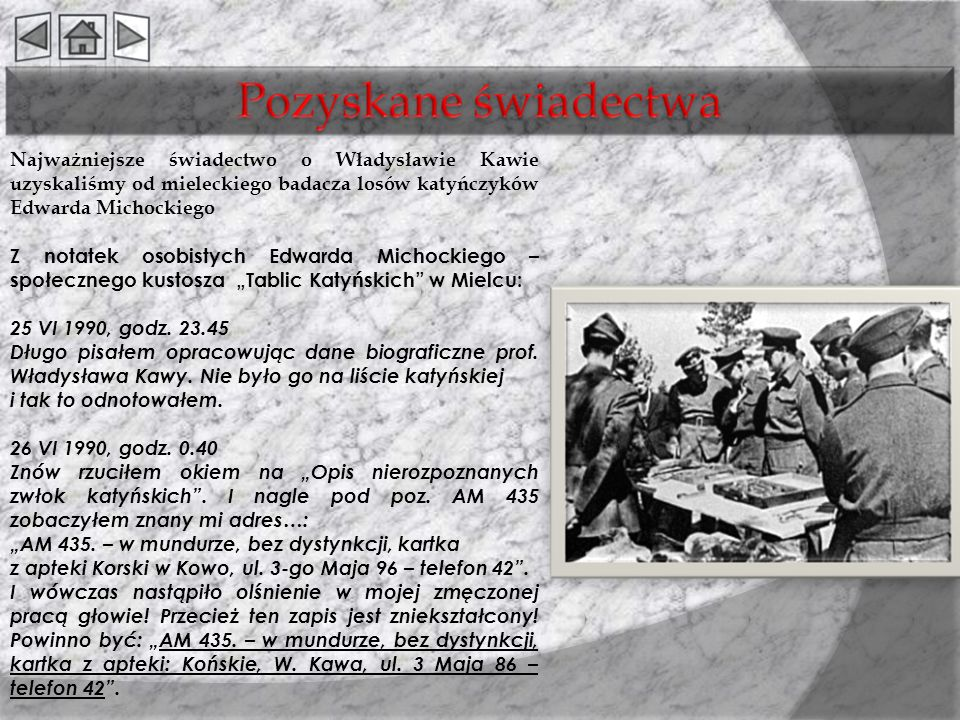 Najważniejsze świadectwo o Władysławie Kawie uzyskaliśmy od mieleckiego badacza losów katyńczyków Edwarda Michockiego