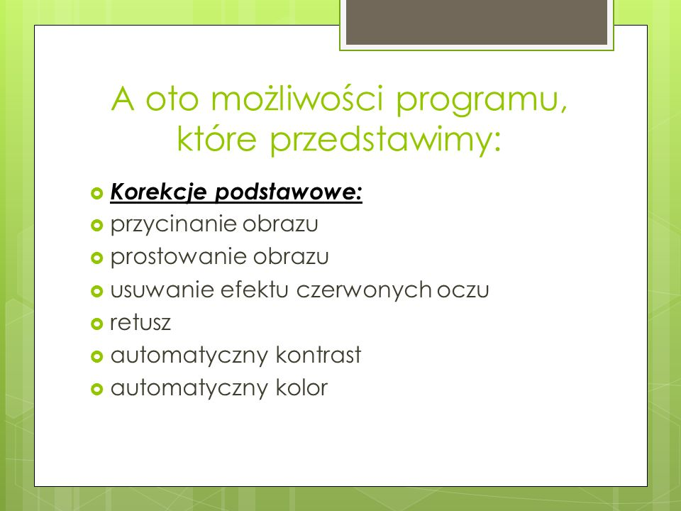 A oto możliwości programu, które przedstawimy: