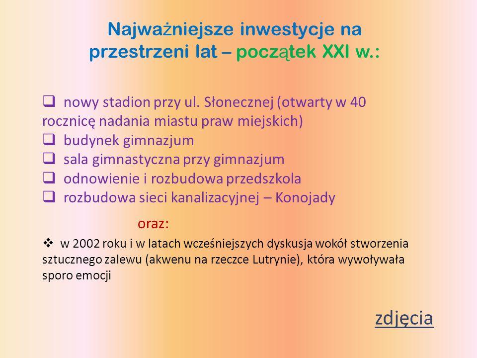 Najważniejsze inwestycje na przestrzeni lat – początek XXI w.: