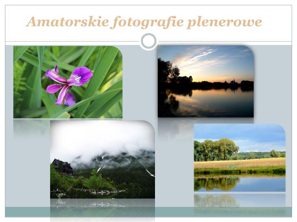 Amatorskie fotografie plenerowe