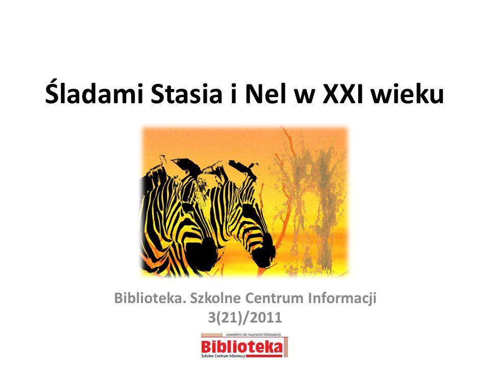 Śladami Stasia i Nel w XXI wieku