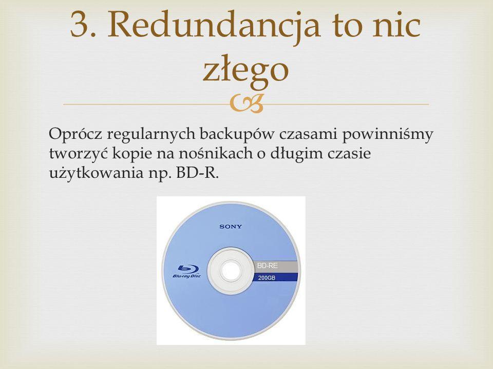 3. Redundancja to nic złego