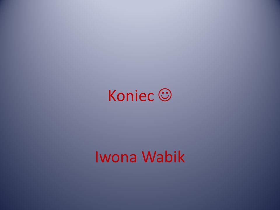 Koniec  Iwona Wabik