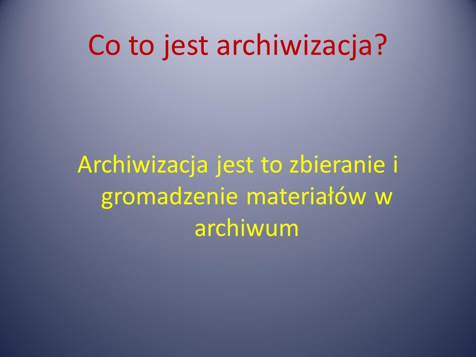 Co to jest archiwizacja