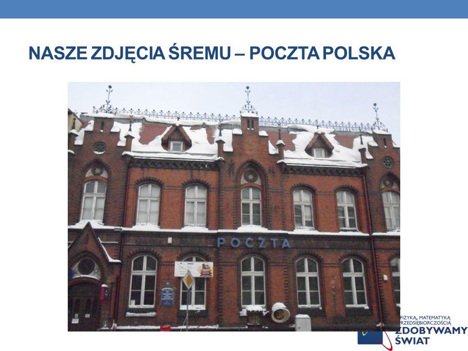 NASZE ZDJĘCIA śREMU – Poczta polska