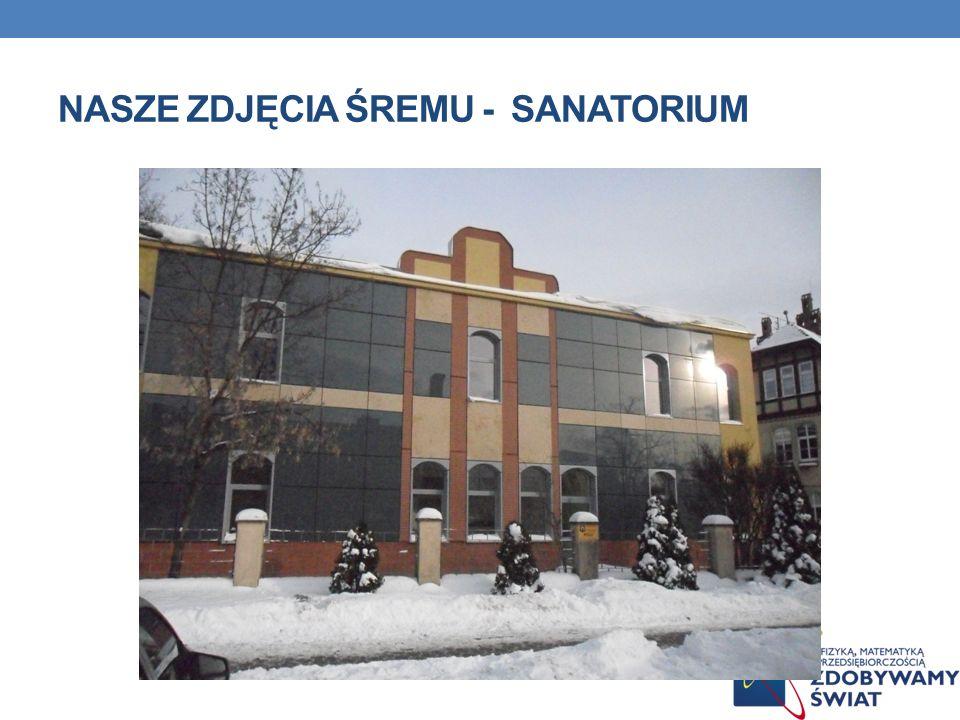 Nasze zdjęcia śremu - Sanatorium