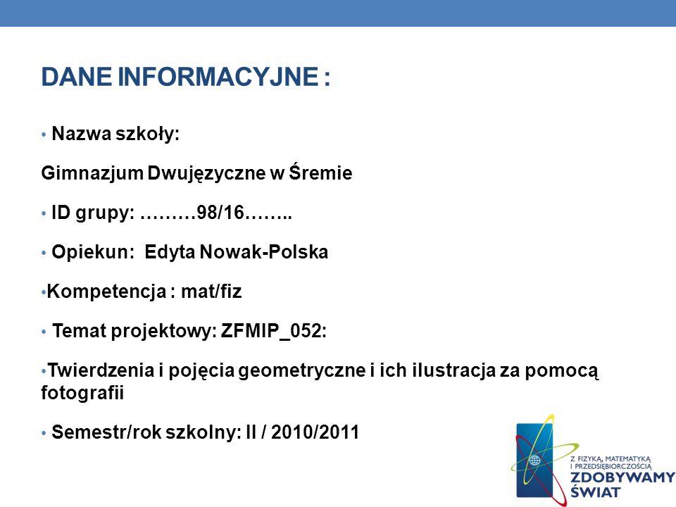 Dane INFORMACYJNE : Nazwa szkoły: Gimnazjum Dwujęzyczne w Śremie