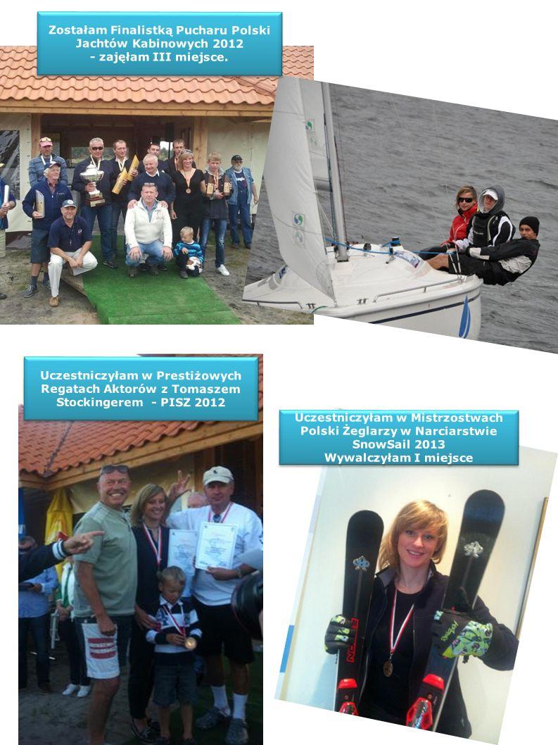 Zostałam Finalistką Pucharu Polski Jachtów Kabinowych 2012 - zajęłam III miejsce.