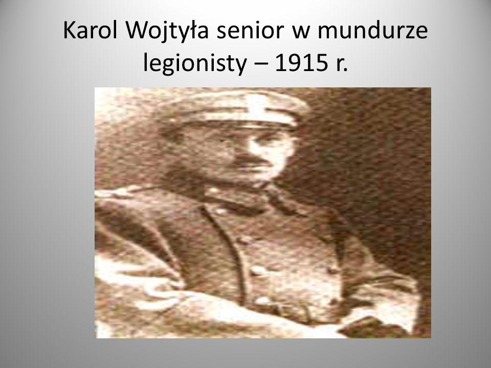 Karol Wojtyła senior w mundurze legionisty – 1915 r.