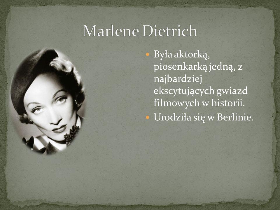 Marlene Dietrich Była aktorką, piosenkarką jedną, z najbardziej ekscytujących gwiazd filmowych w historii.