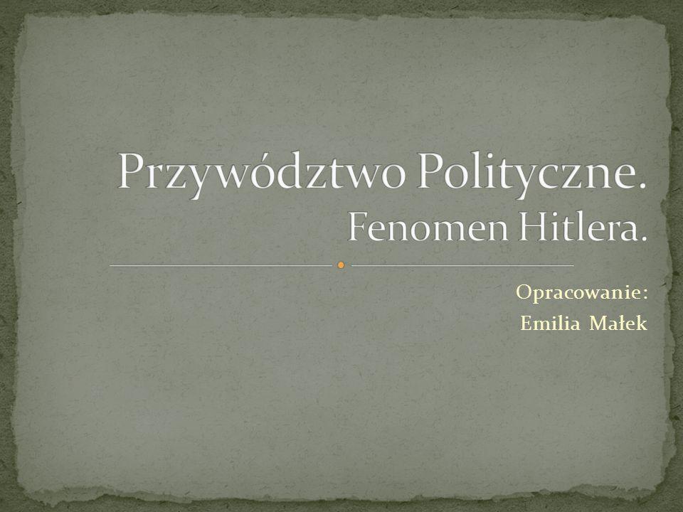 Przywództwo Polityczne. Fenomen Hitlera.