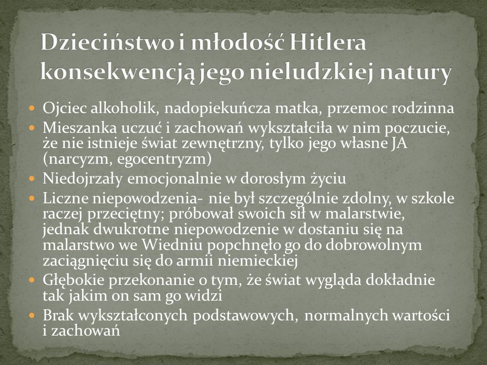 Dzieciństwo i młodość Hitlera konsekwencją jego nieludzkiej natury