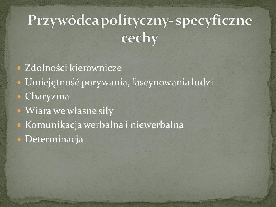 Przywódca polityczny- specyficzne cechy