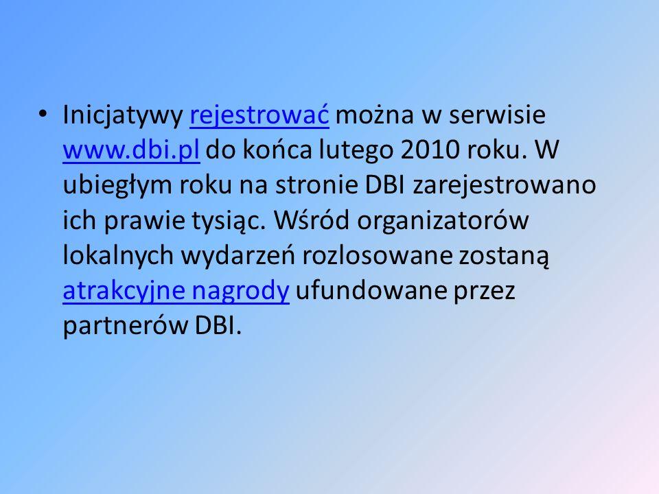 Inicjatywy rejestrować można w serwisie www. dbi