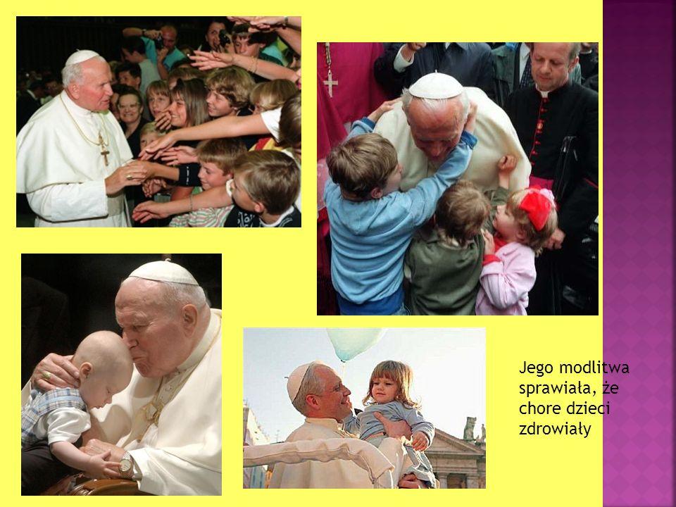 Jego modlitwa sprawiała, że chore dzieci zdrowiały