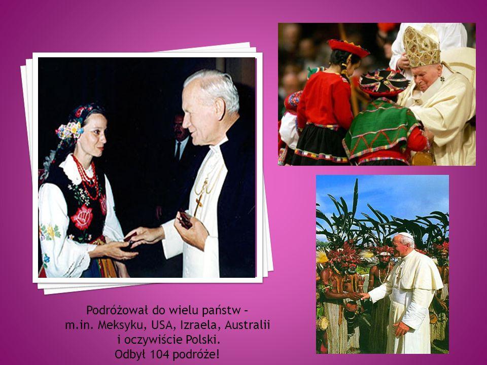 Podróżował do wielu państw – m.in. Meksyku, USA, Izraela, Australii