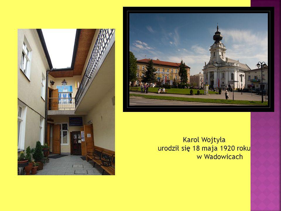 Karol Wojtyła urodził się 18 maja 1920 roku
