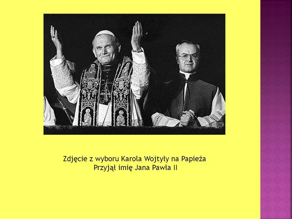 Zdjęcie z wyboru Karola Wojtyły na Papieża Przyjął imię Jana Pawła II