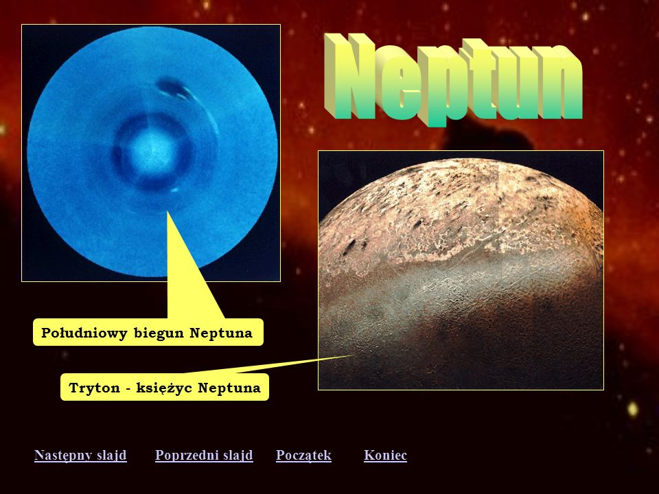Neptun Południowy biegun Neptuna Tryton - księżyc Neptuna
