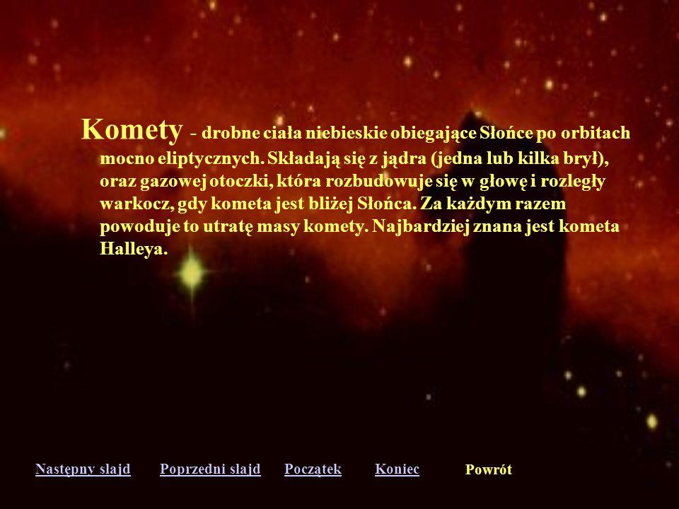 Komety - drobne ciała niebieskie obiegające Słońce po orbitach
